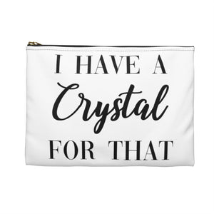 I Have A Crystal For That - Accessory Pouch