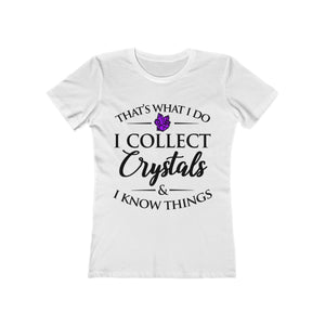 I Collect Crystals & I Know Things - Premium Women's T-Shirt