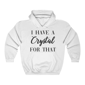 I Have A Crystal For That - Premium Hoodie