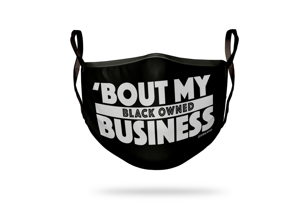 Bout My Black Owned Business - Mask