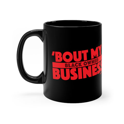 Bout My Black Owned Business Black Mug (Red Logo) 11oz