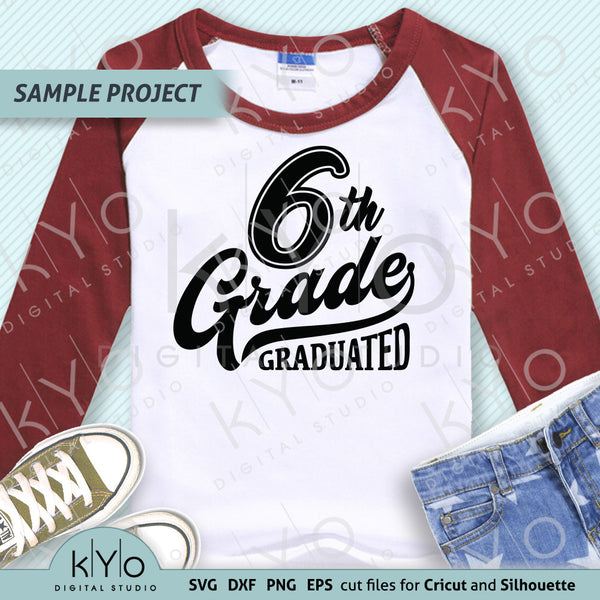 6th Grade Graduation Shirt Design SVG PNG DXF EPS cut files, Primary School Svg, Sixth grade svg, Nailed it svg files for Cricut and Silhouette.