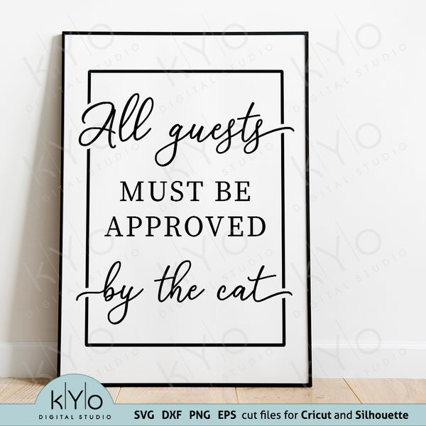 All Guests Must Be Approved By The Cat Quote Svg Png Dxf files @kyodigitalstudio