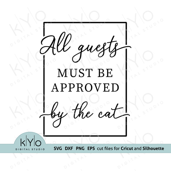 All Guests Must Be Approved By The Cat Quote Svg Png Dxf Cut or Printing Files for Cricut and Silhouette DIY shirt printing and crafting projects.