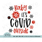 Baby Its Covid Outside Svg Design 1