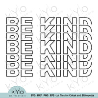 Be Kind Stacked Outline Svg Shirt Design Svg Png Dxf Eps Cut and Print Files