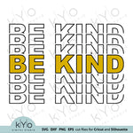 Be Kind Stacked with fill Shirt Design Svg Png Dxf Eps Cut and Print Files