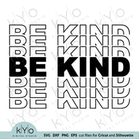 Be Kind Stacked Svg Png Dxf Eps Cut and Print Files
