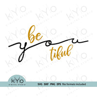 Be You Tiful svg, Beautiful svg cut files by kYoDigitalStudio