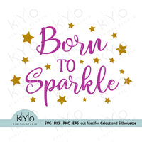 Born to Sparkle Svg Cutting Files