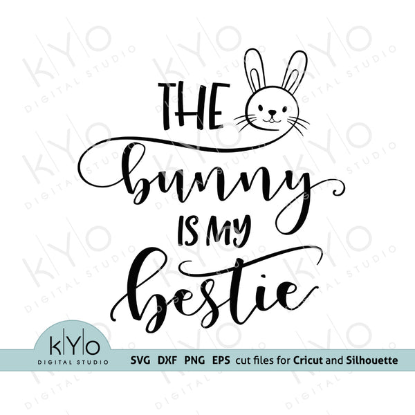 The Bunny Is My Bestie Svg Png DXf Eps Files