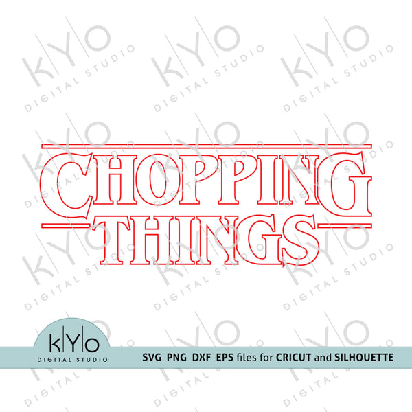Chopping Things Svg, Stranger Things logo svg, Butcher svg, Shirt Design Svg Png Dxf Eps files