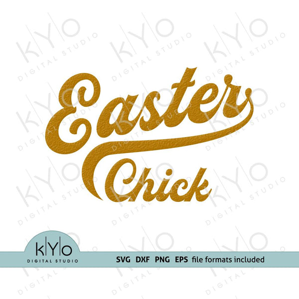 Easter Chick quote shirt design svg png dxf files-kYoDigitalStudio