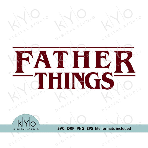 Stranger Things Father Dad Shirt Design Svg files - kYoDigitalStudio