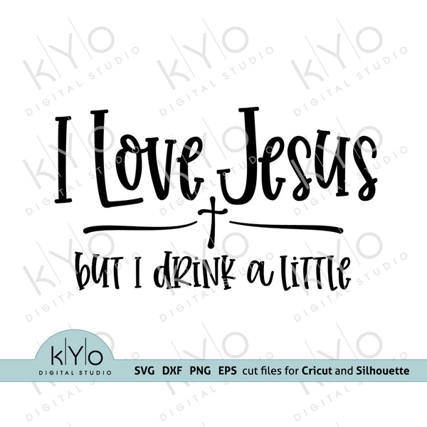 I Love Jesus But I Drink A Little Cutting and Printing Quote Shirt Design Svg Png Dxf Eps Cut Files, Church Svg, Religious t-shirt design, Drinking Quote Shirt Svg