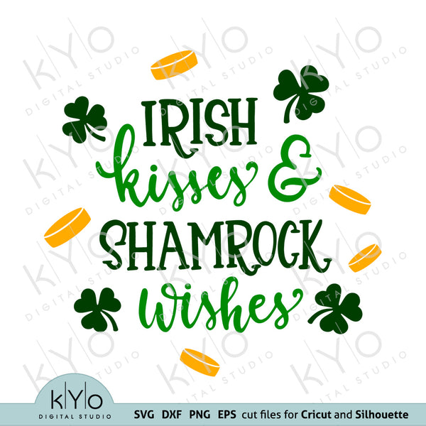 Irish Kisses and Shamrock Wishes svg, St Patricks Day quote Svg files by kyo digital studio