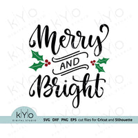 Merry and Bright svg, Hand lettered Christmas svg, Christmas sign svg, Christmas holly svg files for Cricut and Silhouette, Christmas dxf files - @kyodigitalstudio