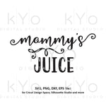 Mommy's Juice svg
