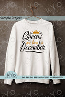 Queens Are Born In December Svg, December Birthday Svg, Printable Png, Birthday Shirt Design