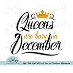 Queens Are Born In December Svg