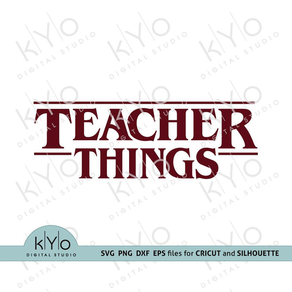 Teachers life shirt design Teacher Things png dxf svg cut files-kYoDigitalStudio