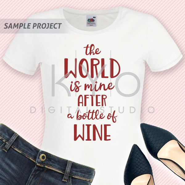Wine quote - The World Is Mine After A Bottle Of  wine svg png dxf cutting files