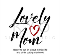 Mom SVG cut files, Lovely Mom SVG, Lovely svg, mother daughter svg, for mom svg, hand lettering svg, svg cut files for Cricut and Silhouette-kYoDigitalStudio