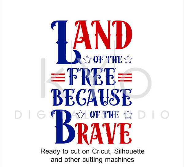 Land Of The Free Because Of The Brave SVG 4th Fourth Of July svg Navy Veterans day svg Independence Day svg files for Cricut Silhouette-kYoDigitalStudio