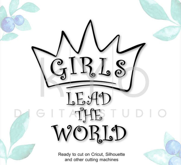 Girls Leads The World Quote SVG DXF PNG Eps cut files for Cricut Explore Silhouette Cameo Brother Scan N Cut-kYoDigitalStudio
