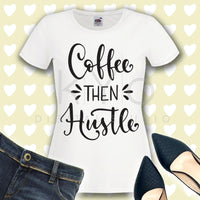 Coffee Then Hustle Quote svg Coffee quote svg Hand lettered Quote SVG Png Studio3 Dxf SVG Commercial use svg for Cricut-kYoDigitalStudio