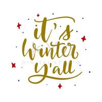 It's Winter y'all Hand Lettered quote SVG cut file, Winter quote svg, hand drawn svg-kYoDigitalStudio