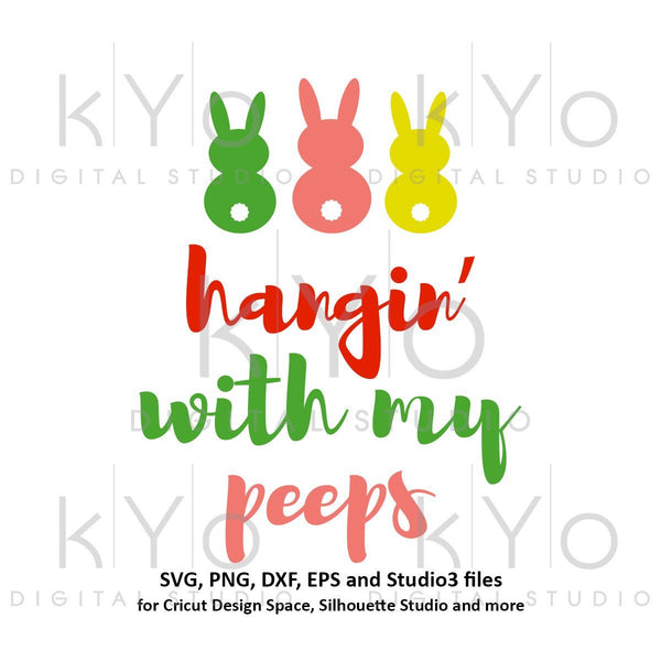 Hangin with my peeps svg, Easter SVG, Easter bunny SVG, Easter quote svg, Easter Rabbit svg files for Cricut Explore Silhouette Cameo