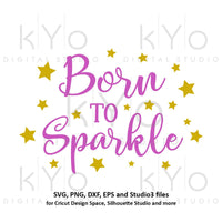 Born to Sparkle svg png Cutting file Newborn svg nursery svg mom svg girl tshirt svg design files for Cricut Silhouette Commercial use svg-kYoDigitalStudio