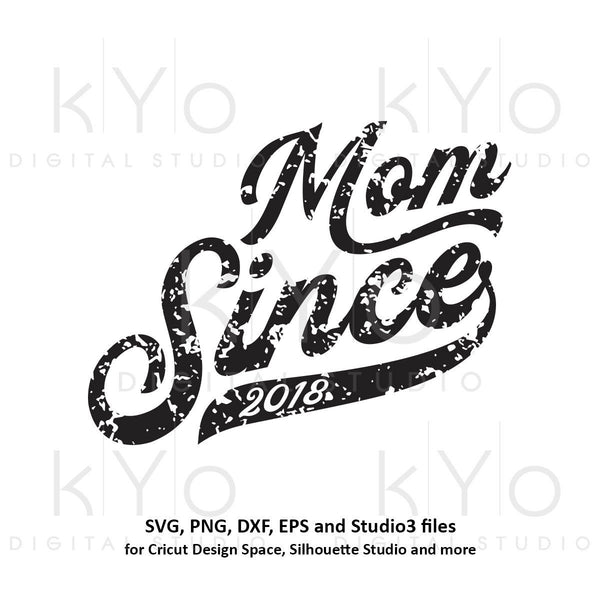 Mom Since 2018 Mommy svg Distressed svg New mom svg png dxf studio3 files for Cricut Silhouette Hand Lettered svg Mom tshirt svg-kYoDigitalStudio