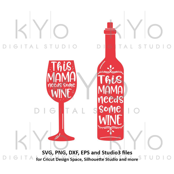 This Mama Needs Some Wine SVG PNG dxf Studio3 cut files Wine Bottle svg wine quote svg Wine Glass svg This Mama svg Hand Lettered svg-kYoDigitalStudio