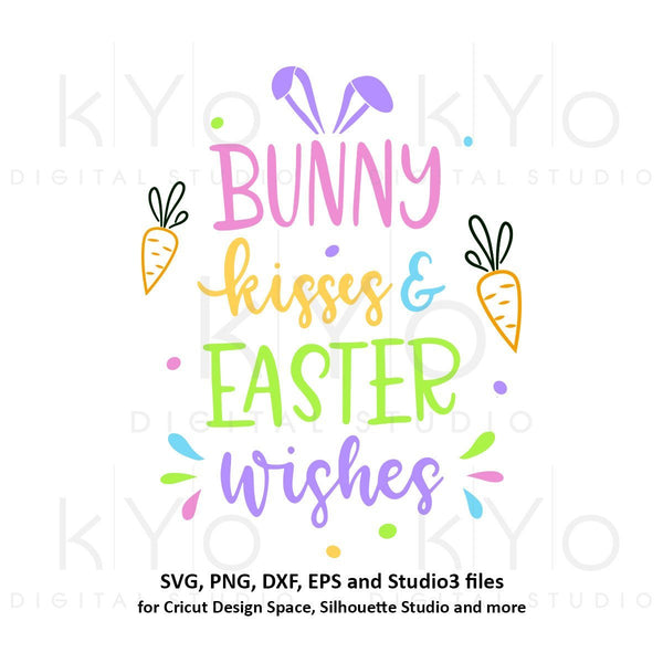 Bunny Kisses and Easter Wishes svg Easter SVG Easter bunny SVG Easter quote svg Easter Rabbit svg files for Cricut Explore Silhouette Cameo-kYoDigitalStudio
