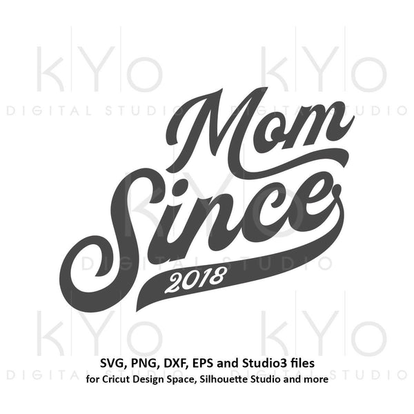 Mom Since 2018 Mommy svg New mom svg Mom since svg png dxf studio3 files for Cricut Silhouette Hand Lettered svg Mom tshirt svg-kYoDigitalStudio