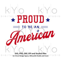 Proud To Be An American svg 4th of July svg Patriotic SVG Independence Day svg Fourth of July svg files for Cricut Silhouette USA svg-kYoDigitalStudio