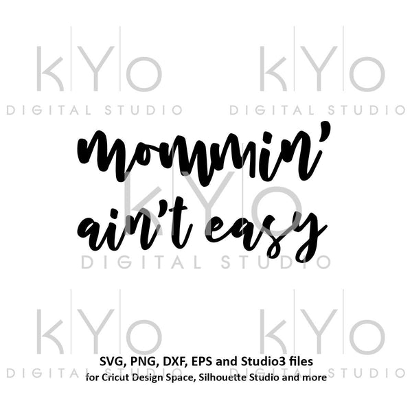 Mommin aint easy svg Hand Lettered svg tshirt quote svg mom shirt svg Mommin svg files for Cricut Silhouette iron on svg new mom svg-kYoDigitalStudio