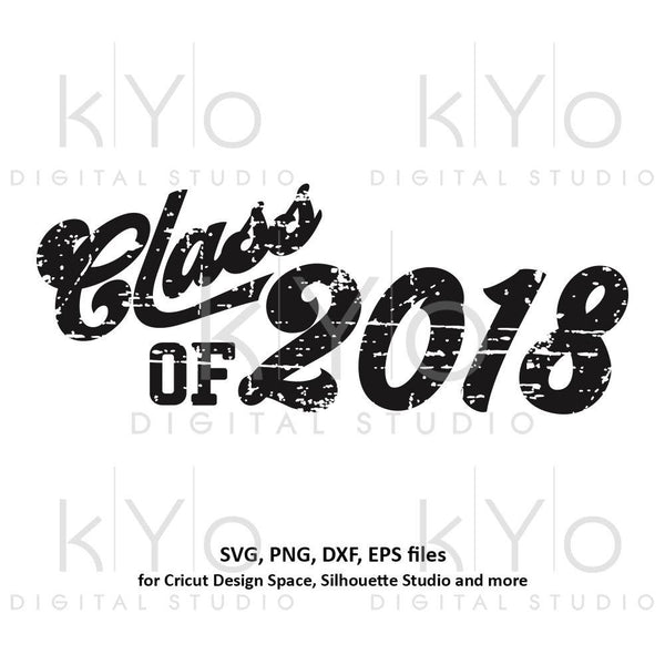Distressed Class of 2018 Graduation SVG Primary High school College svg cut cutting files for Cricut Silhouette School svg-kYoDigitalStudio