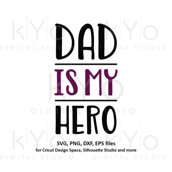 Dad is my hero svg, Fathers day svg, My Dad svg, My father svg, Dads shirt design svg files for Cricut and Silhouette png files dxf files-kYoDigitalStudio