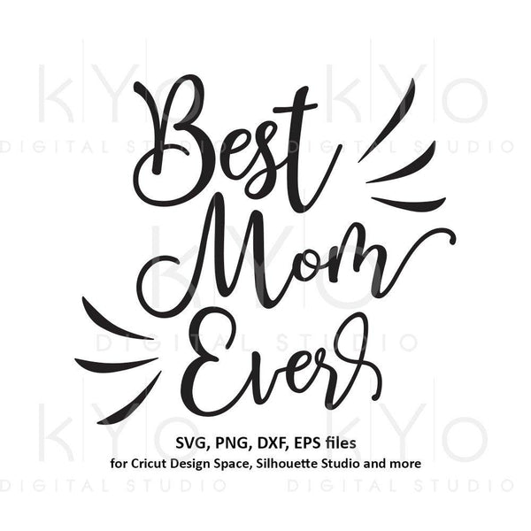 Best Mom Ever Hand Lettered svg Mom quote svg mom shirt svg Mothers day svg files for Cricut Silhouette iron on svg mom svg-kYoDigitalStudio