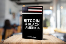 Load image into Gallery viewer, Bitcoin and Black America Book