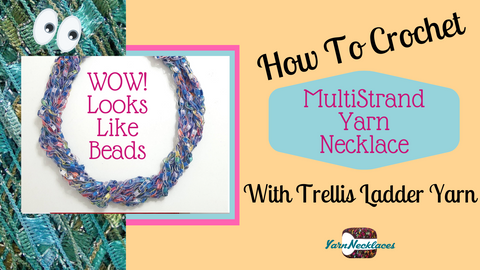 How to Crochet a Fast & Easy Multi-strand Necklace with Trellis Ladder Yarn