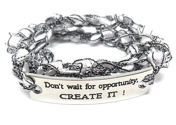 Inspirational Message Crocheted Ladder Yarn Wrap Around Bracelet - Don't wait for Opportunity CREATE IT!