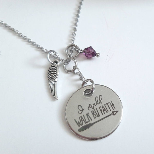 "Christian Inspirational Message Pendant Necklace ""I Will Walk By Faith"" Your Choice of Charm and Birthstone Color"