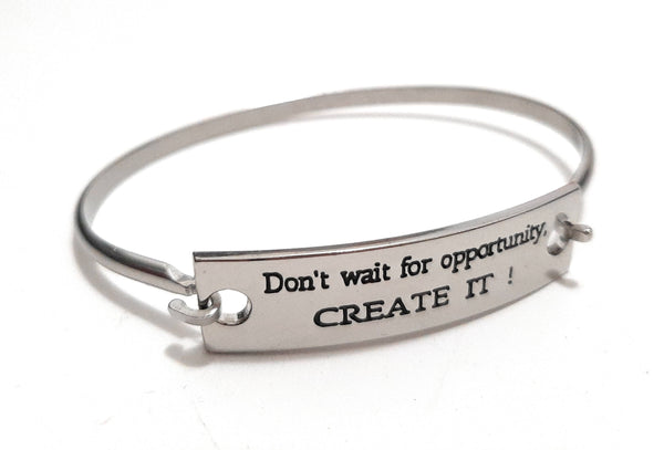 Stainless Steel Inspirational Message Connector Bangle Bracelet - Don't wait for opportunity CREATE IT!