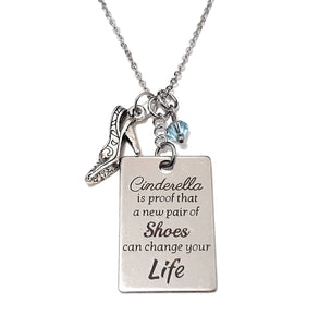 "Message Pendant Necklace ""Cinderella...Shoes can change your life"" Your Choice of Charm and Birthstone Color"