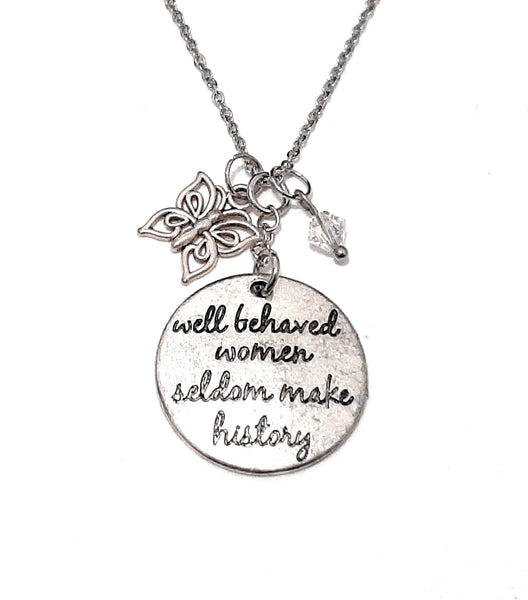"Message Pendant Necklace ""Well behaved women seldom make history"" Your Choice of Charm and Birthstone Color"