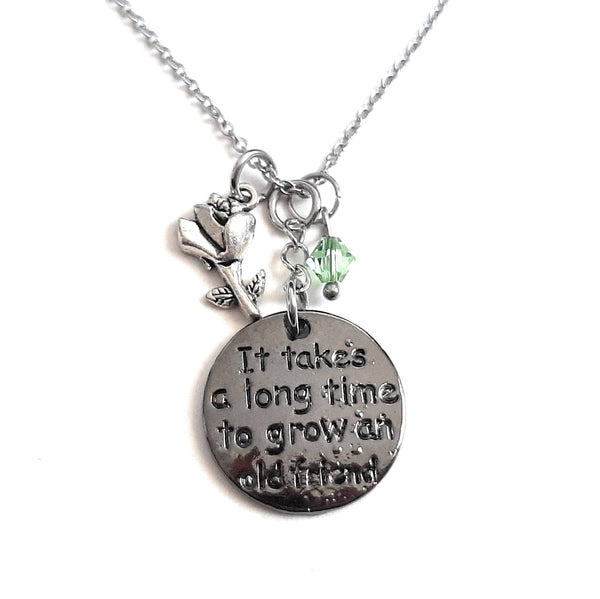 "Friend Message Pendant Necklace ""It takes a long time to grow an old friend"" Your Choice of Charm and Birthstone Color"